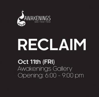 Reclaim exhibition at Awakenings Gallery